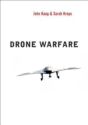 Drone Warfare By Kreps, Sarah/ Kaag, John